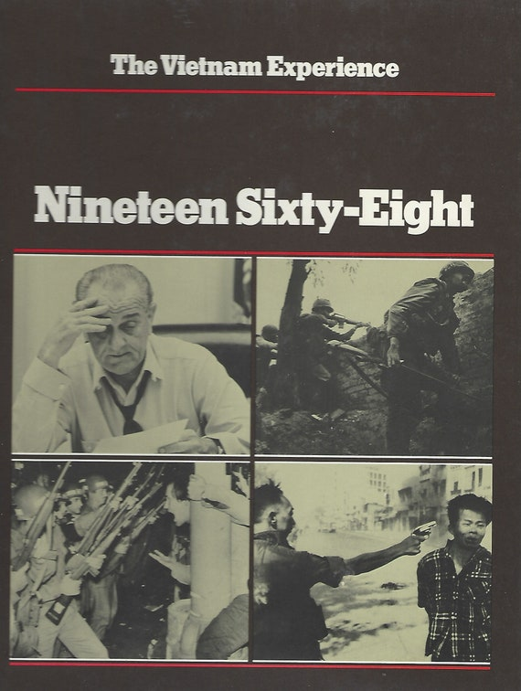 The Vietnam Experience: Nineteen Sixty-Eight by Clark Dougan & Stephen Weiss (1983)