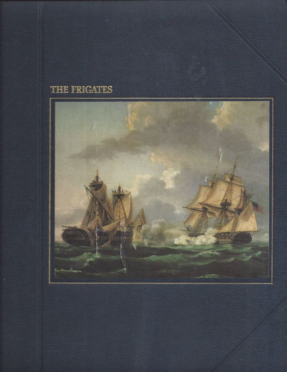 TIME-LIFE: The Seafarers-The Frigates by Henry Gruppe