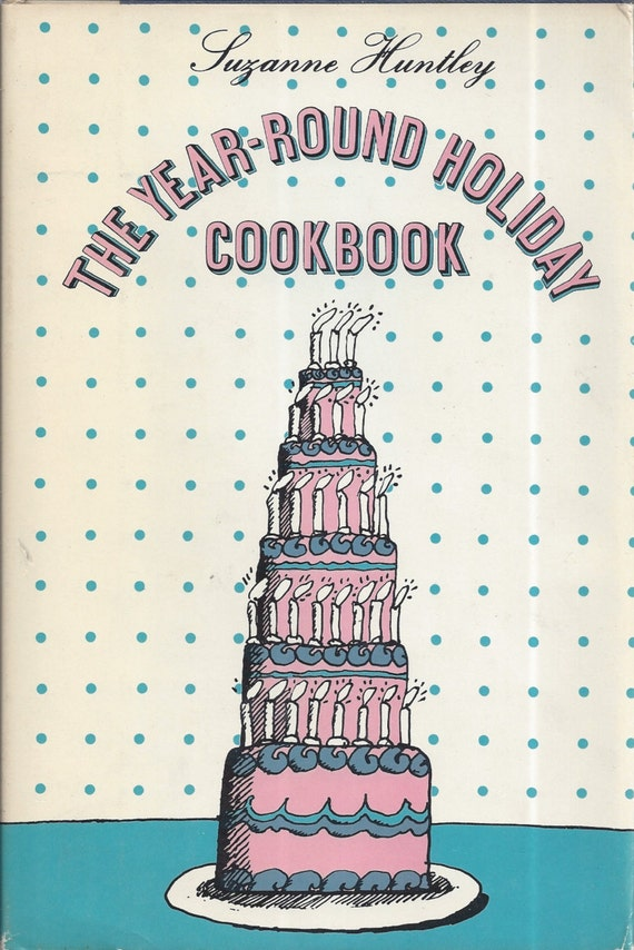 The Year-Round Holiday Cookbook by Suzanne Huntley 1969 Hardcover