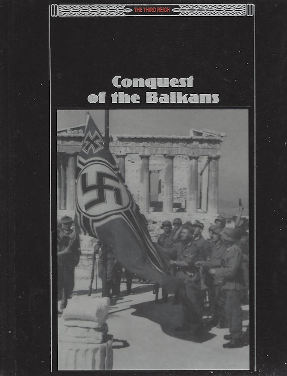 Time Life;  The Third Reich:  Conquest of the Balkans    (1990)