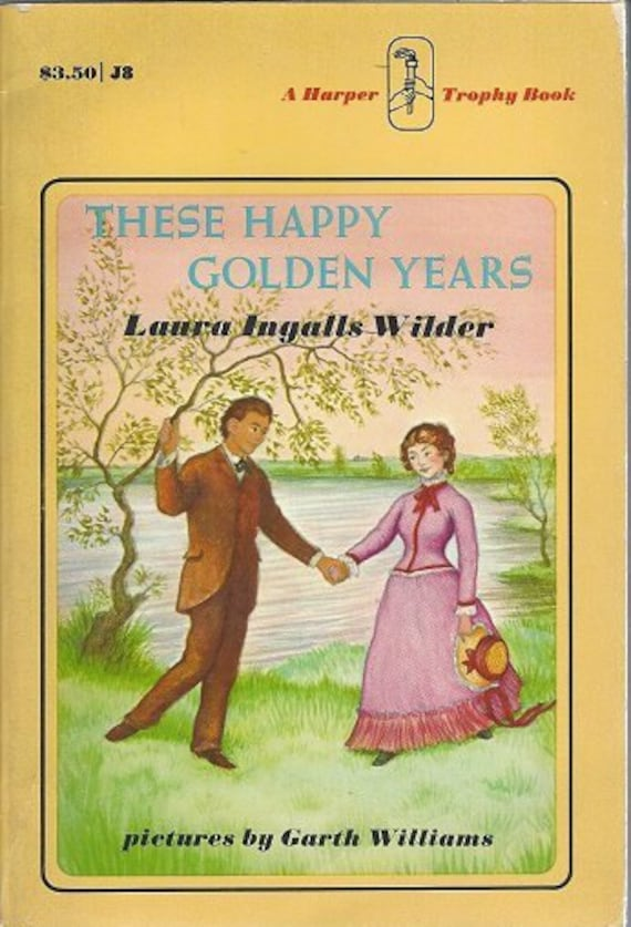 These Happy Golden Years by Laura Ingalls  (1971) 1st Harper edition
