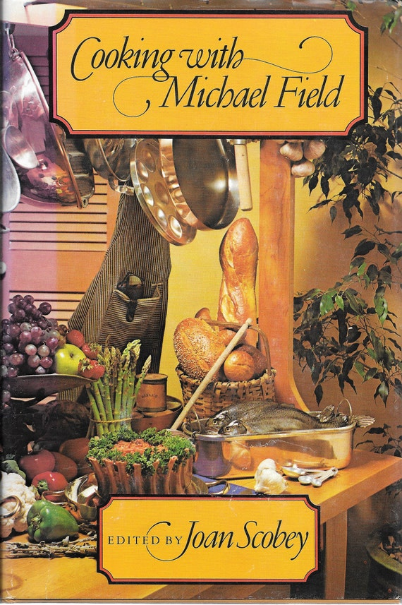 Cooking with Michael Field 1978 First Edition Hardcover