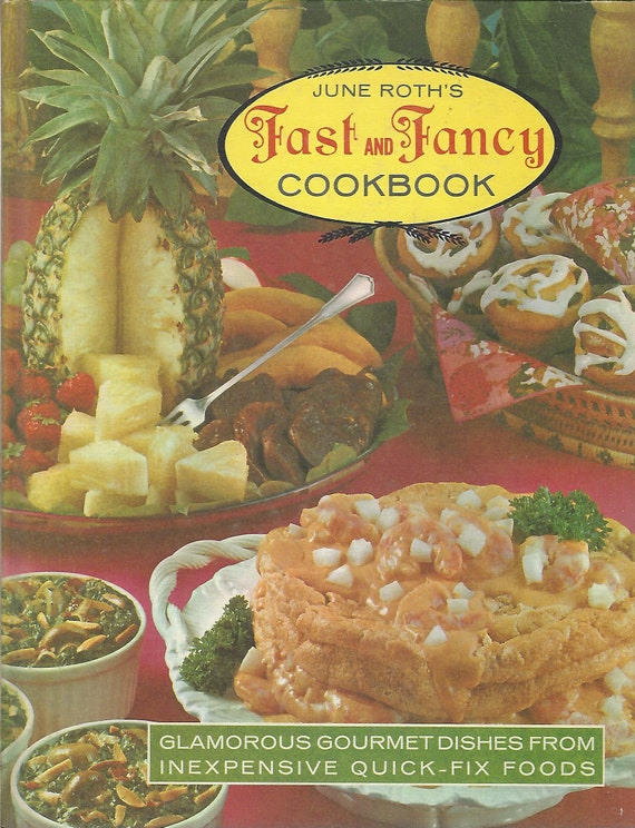 June Roth's Fast and Fancy Cookbook  Hardcover (1969)