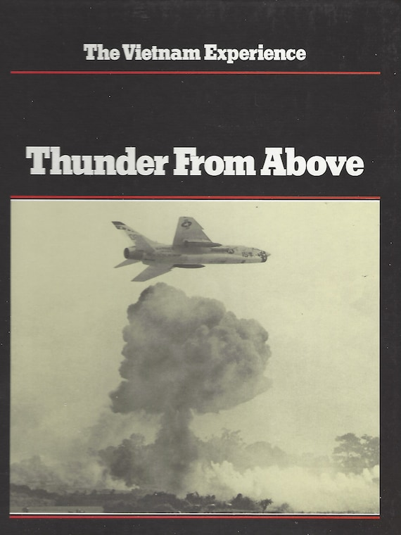 The Vietnam Experience: Thunder From Above; Air War, 1941- 1968 by John Morrocco ( 1984)