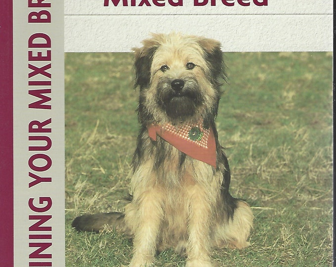 Training Your Mixed Breed (Positive Training)  A Kennel Club Book by Miriam Fields-Babineau (2005)