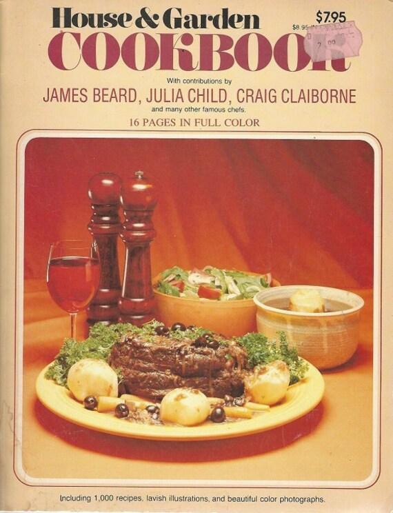 House & Garden CookBook James Beard, Julia Child, Craig Claiborne (RARE) 1980