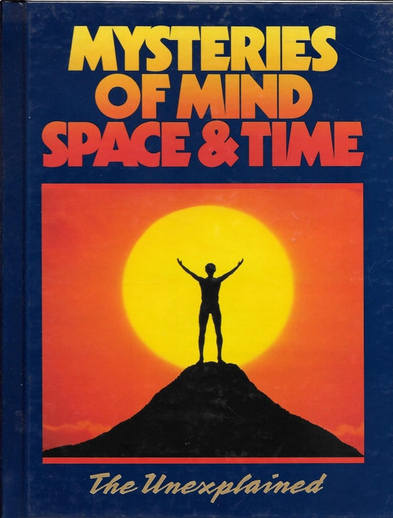 Mysteries of Mind Space & Time-The Unexplained Volume 16