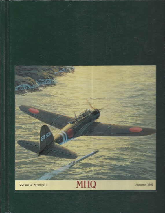 The Quarterly Journal of Military History: Autumn 1991 Volume 4, Number 1