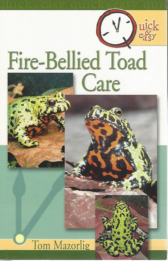 Fire-Bellied Toad Care (Quick and Easy) by Tom Mazorlig   (2005)