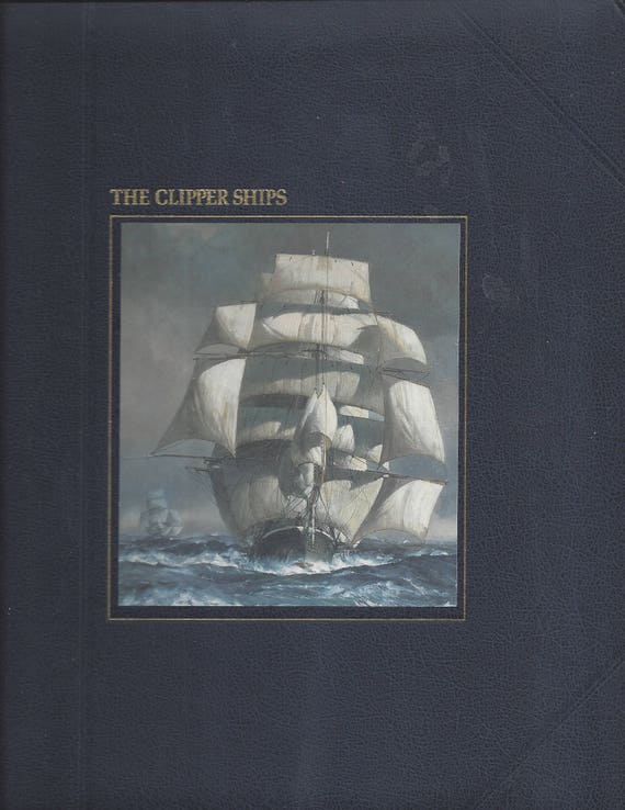 TIME-LIFE: The Seafarers-The Clipper Ships by A. B. C. Whipple