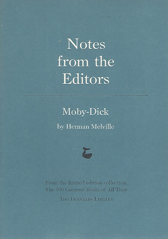 Franklin Library  Notes From the Editors; 100 Greatest Books; Moby- Dick by Herman Melville