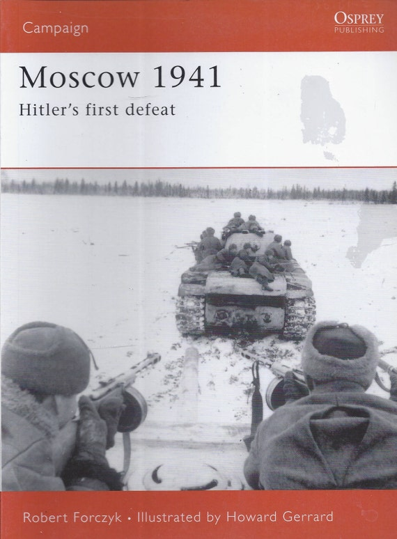 Moscow 1941: Hitler's first defeat by Robert Forczyk (Osprey-Campaign)  (Paperback)