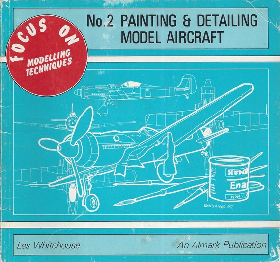 Painting and Detailing Model Aircraft (Focus on Modelling Techniques, No. 2)  by Les Whitehouse (Paperback)
