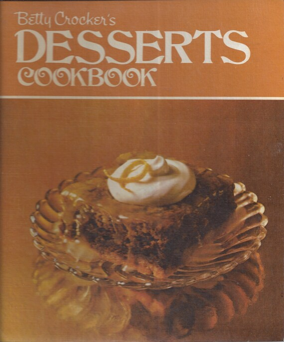 Betty Crocker's Deserts Cookbook 1974 1st Edition/Printing