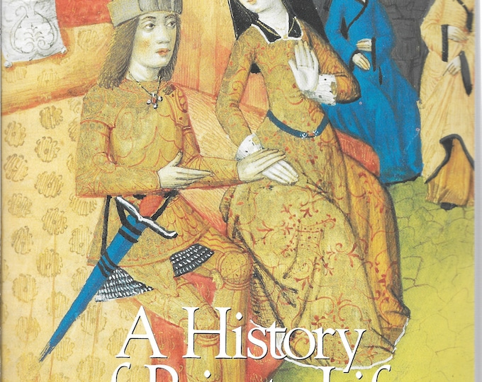 A History of Private Life, Volume II: Revelations of the Medieval World by George Duby