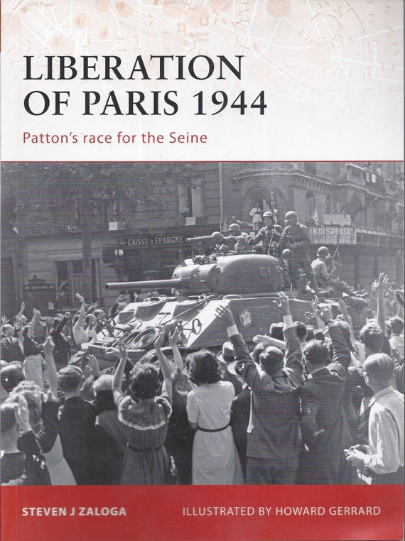 Liberation of Paris 1944: Patton's race for the Seine by Steven J. Zaloga (Osprey-Campaign)  (Paperback)