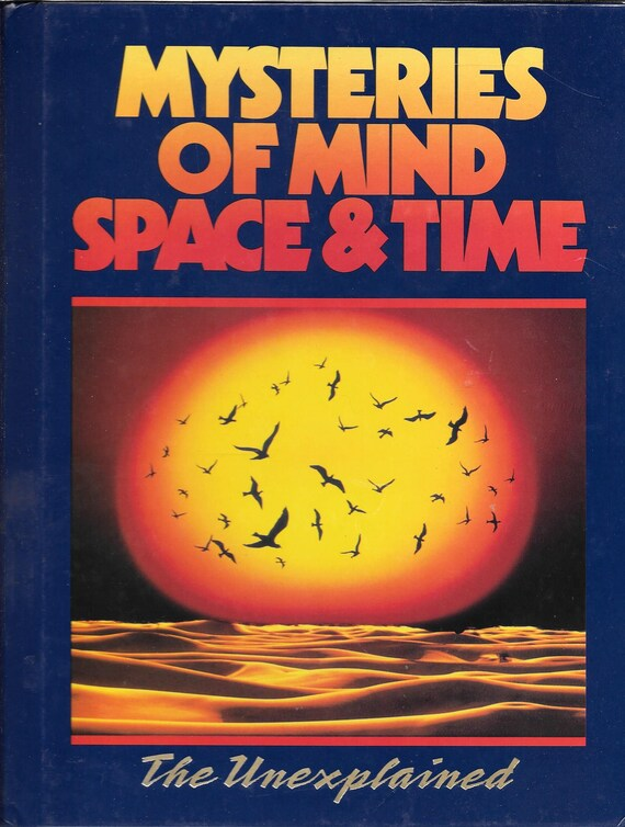 Mysteries of Mind Space & Time-The Unexplained Volume 4