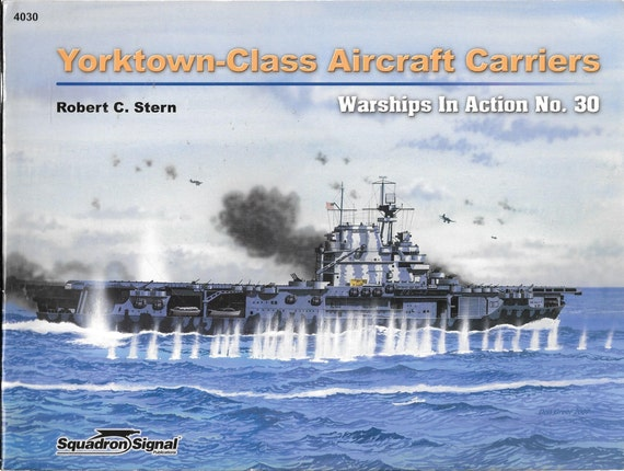 Yorktown-Class Aircraft Carriers Squadron Signal Warships in Action No. 30