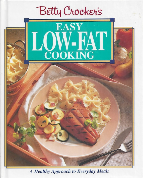 Betty Crocker's Easy Low-Fat Cooking 1994 1st Edition