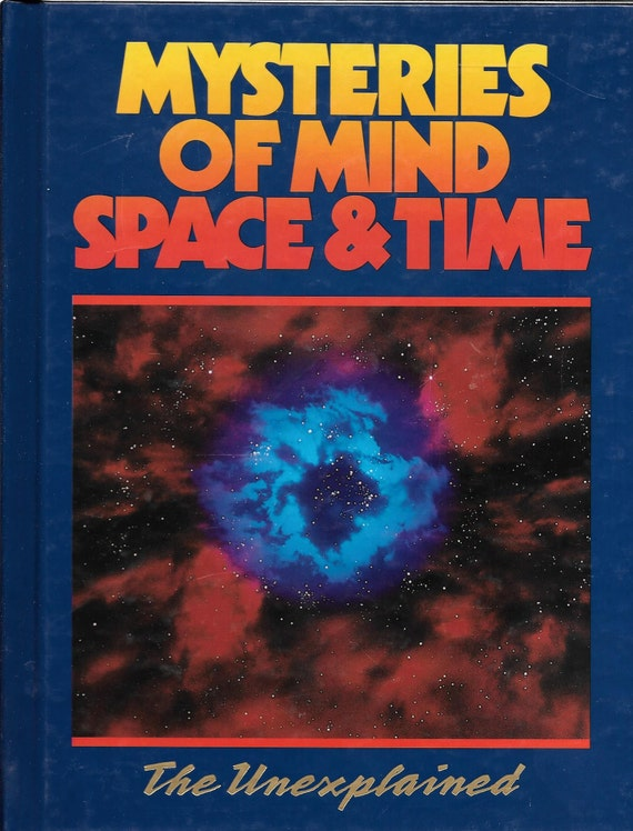 Mysteries of Mind Space & Time-The Unexplained Volume 12