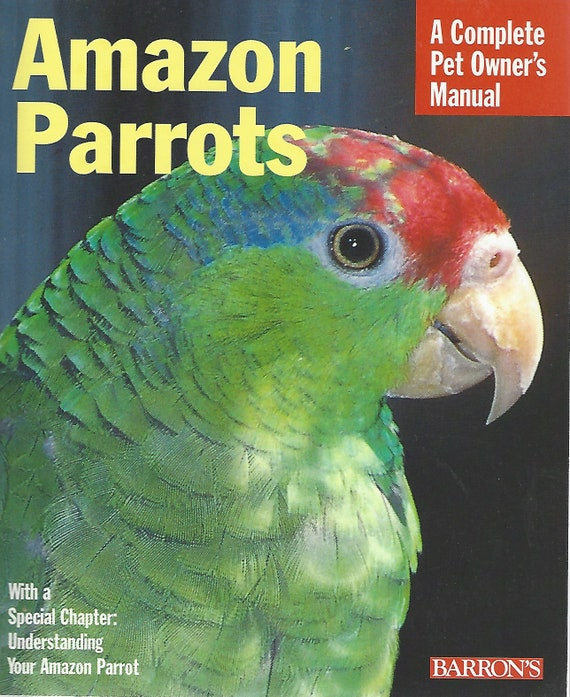 Amazon Parrots; A Complete Pet Owner's Guide by Werner & Suzanne Lantermann (2000)