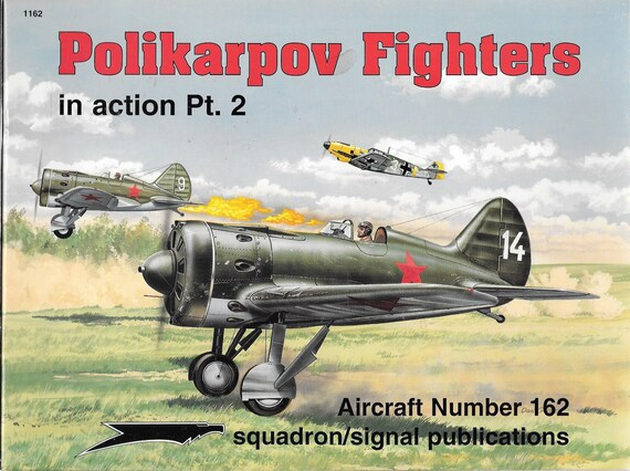 Polikarpov Fighters in Action Pt. 2Squadron Signal Aircraft NO. 162