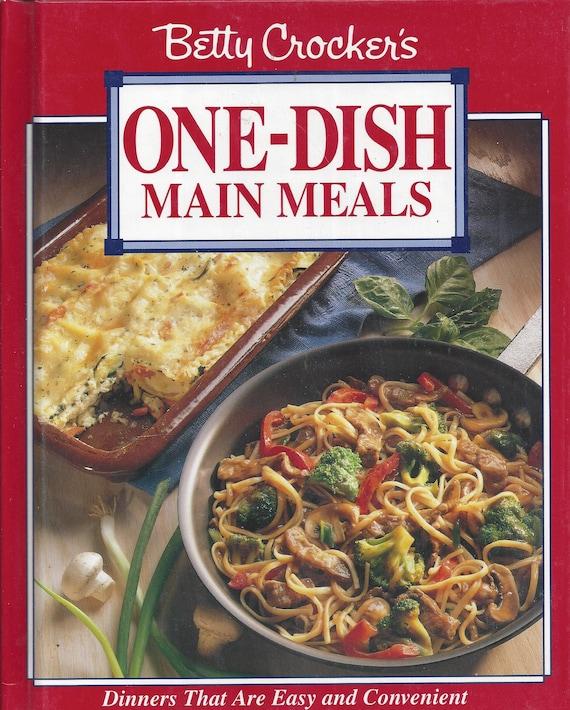 Betty Crocker's One-Dish Main Meals 1994 1st Edition