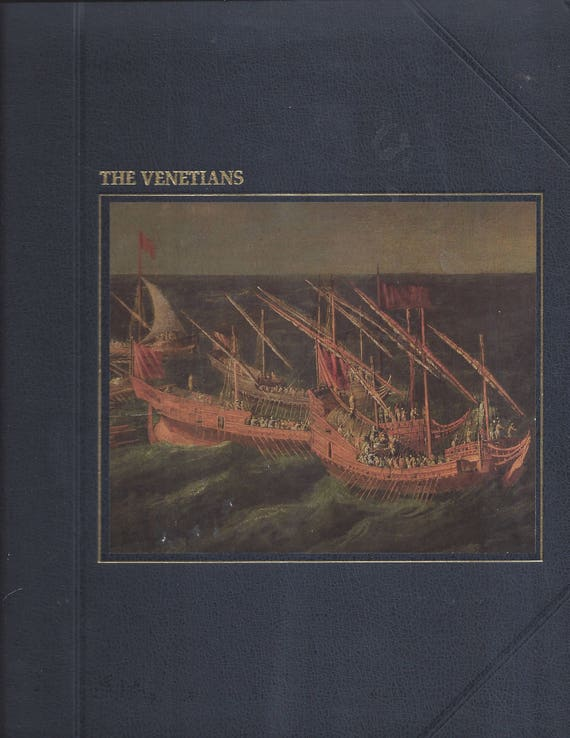TIME-LIFE: The Seafarers-The Venetians by Colin Thubron