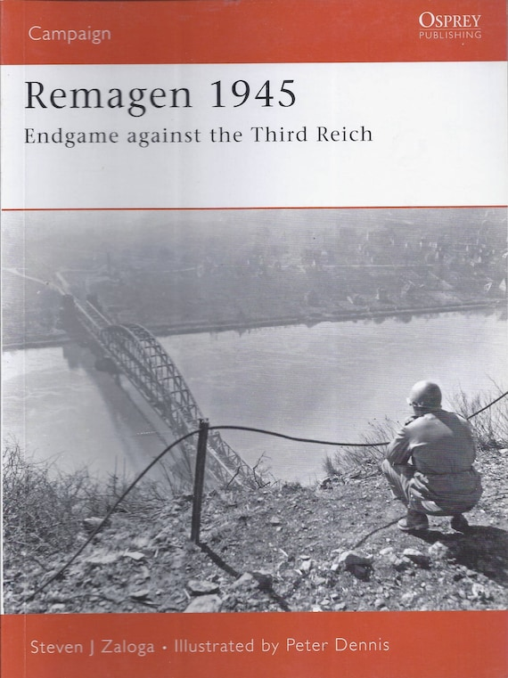 Remagen 1945: Endgame against the Third Reich by Steven J. Zaloga (Osprey-Campaign)  (Paperback)