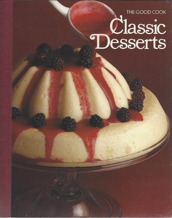 TIME-LIFE: The Good Cook-Classic Desserts