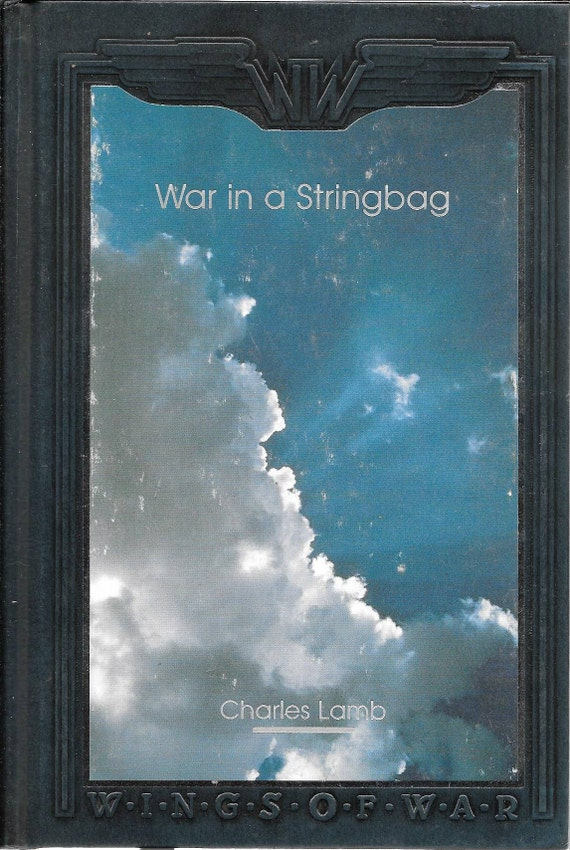 Time-Life: Wings of War-War in a Stringbag by Charles Lamb