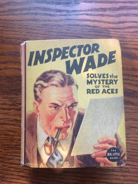 Inspector Wade-Solves the Mystery of the Red Aces (1937) The Big Little Book (Whitman)