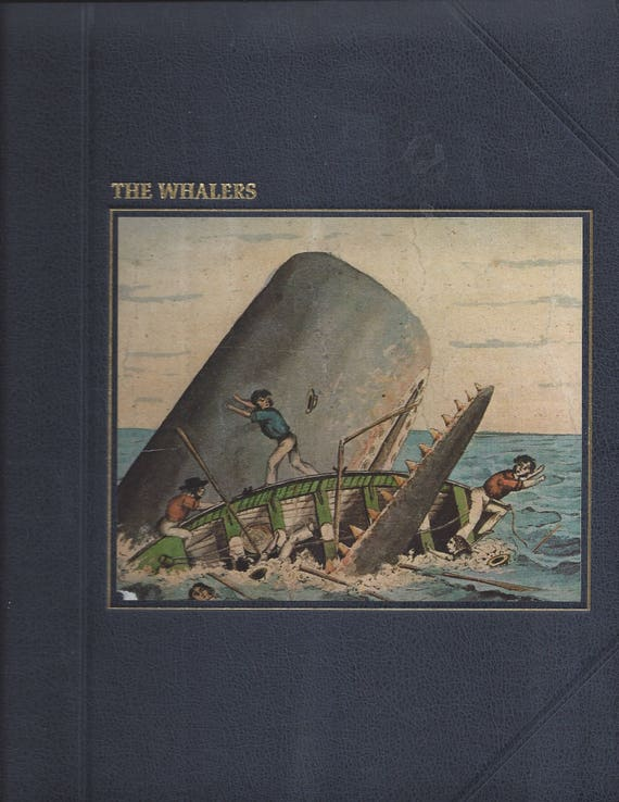 TIME-LIFE: The Seafarers-The Whalers by A. B. C. Whipple