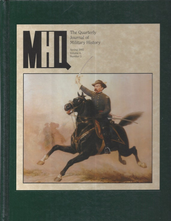 The Quarterly Journal of Military History: Spring 1992 Volume 4, Number 3