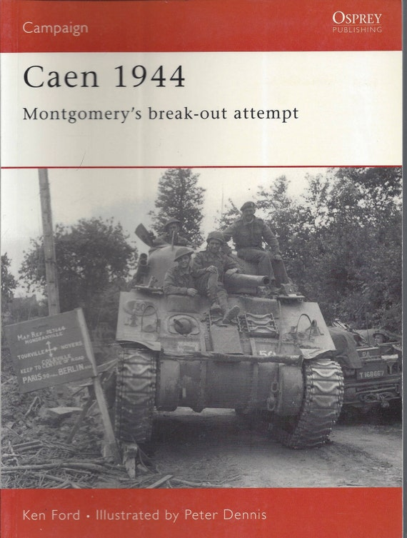 Caen 1944: Montgomery's break-out attempt by Ken Ford (Osprey-Campaign)  (Paperback)