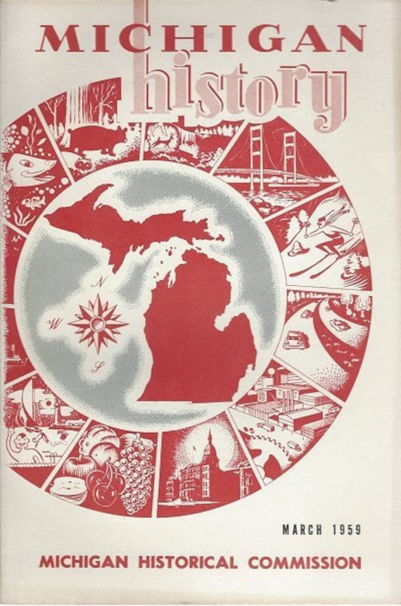 Michigan History March 1959 Volume 43 No. 1