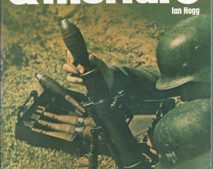 Grenades and Mortars by ian hogg (Weapons) Book No 37 Ballantine's Illustrated History of the Violent Century