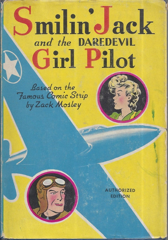Smilin' Jack and the Daredevil Girl Pilot, a New Story Based on the Famous Comic Strip (Hardcover) by Zck Mosley