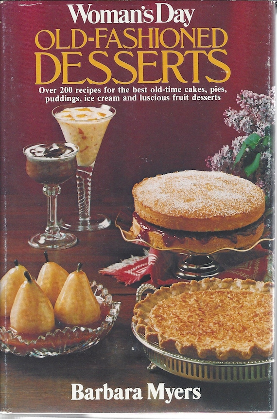 The Woman's Day Old Fashioned Desserts by Barbara Myers (1978)
