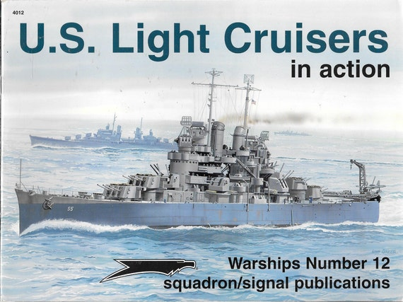 U.S. Light Cruisers in action Squadron Signal Warships No. 12