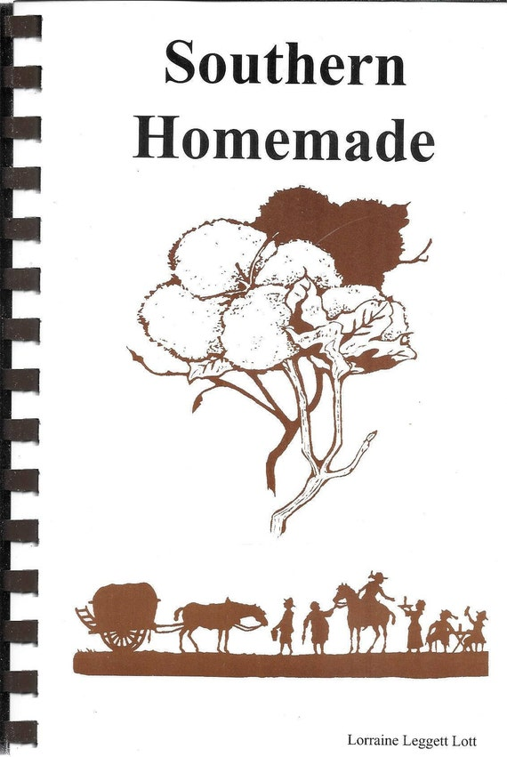 Southern Homemade by Lorraine Legget Lott (Spiral) (BRAND NEW) 2000