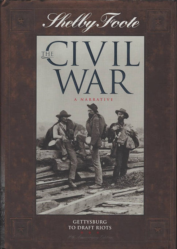 Time-Life: The Civil War-A Narrative-GETTYSBURG to DRAFT RIOTS by Shelby Foote Volume Seven