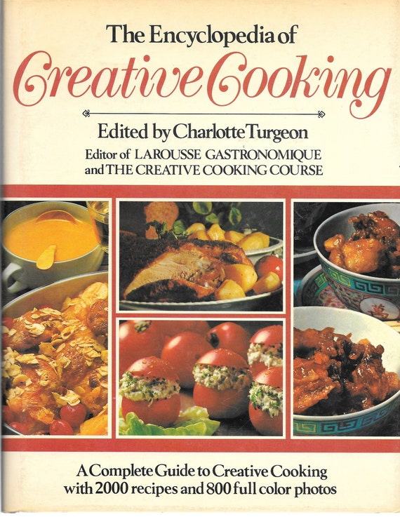 The Encyclopedia of CREATIVE COOKING 1980 1st Edition