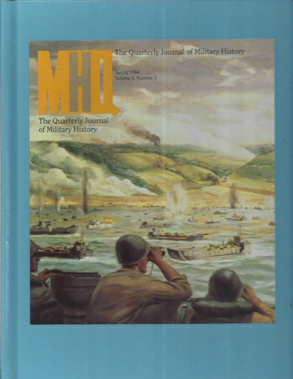 The Quarterly Journal of Military History: Spring 1994 Volume 6, Number 3