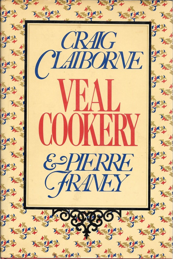 Veal Cookery by Craig Claiborne 1978 1st Edition
