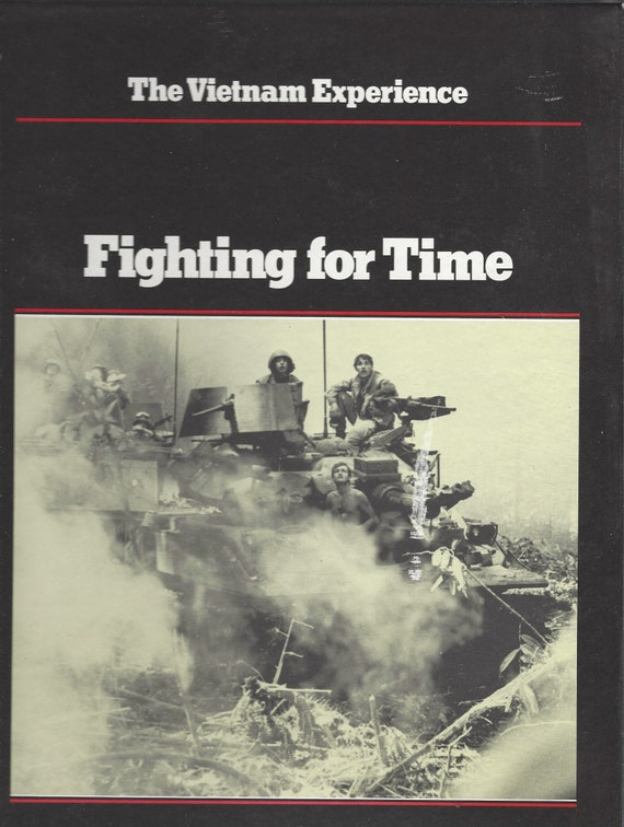 The Vietnam Experience: Fighting for Time 1969-70 by Samuel Lipsman & Edward Doyle (1983)