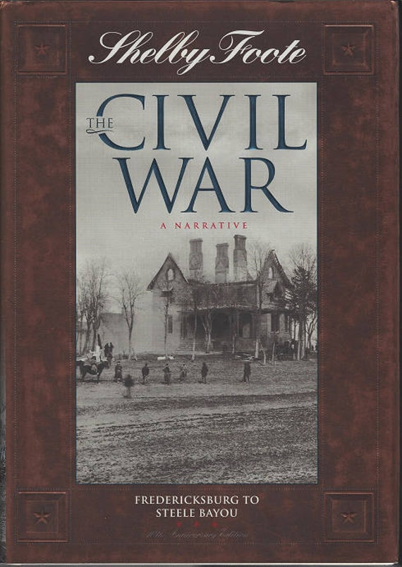 Time-Life: The Civil War-A Narrative-  FREDRICKSBURG to STEELE BAYOU by Shelby Foote Volume Five