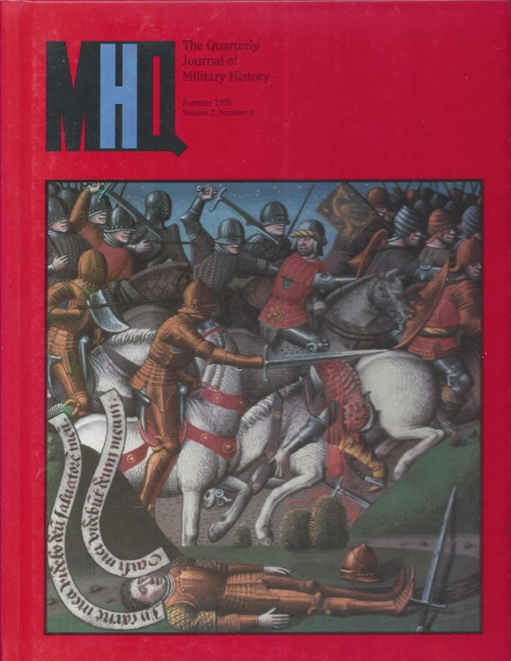 The Quarterly Journal of Military History: Summer 1995 Volume 7, Number 4