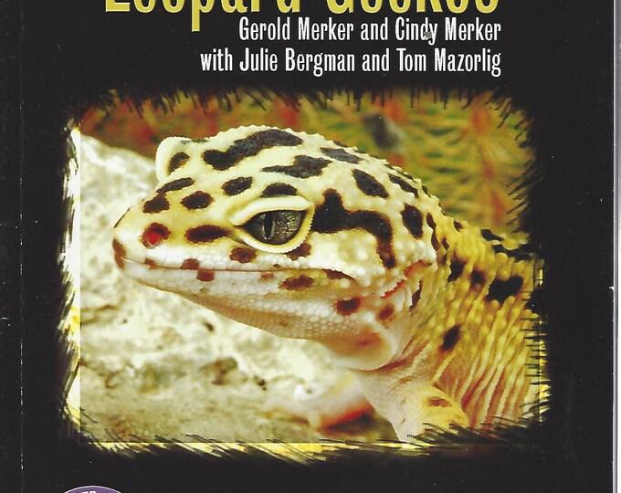 Leopard Geckos; A Complete Guide to Eublepharine Geckos by Gerold Merker & Cindy Merker (2006)