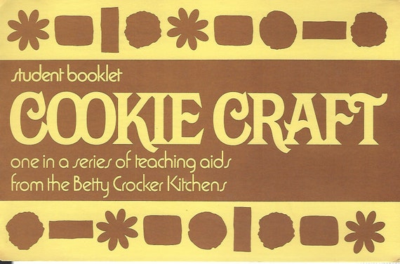 Betty Crocker's Cookie Craft (Student Booklet) (RARE) 1975 1st Edition/1st printing